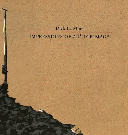 dick le mair impressions of a pilgrimage